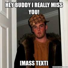 Hey Buddy Meme - buddy i really miss you