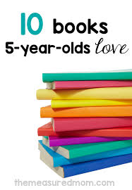 10 of the best books for 5 year olds the measured