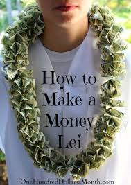 money leis gift idea for your graduate money one hundred dollars a month