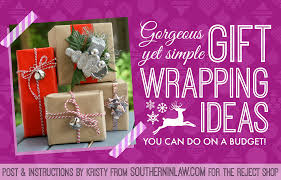 southern in law diy beautiful gift wrapping ideas on a budget
