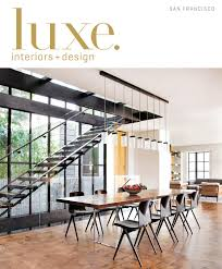 Home Design Contents Restoration North Hollywood Ca Luxe Magazine May 2016 San Francisco By Sandow Media Llc Issuu