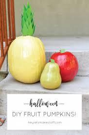 fun fruit pumpkins hey let u0027s make stuff