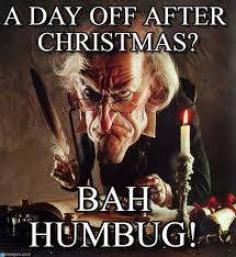 Day After Christmas Meme - a day off after christmas scrooge meme on memegen