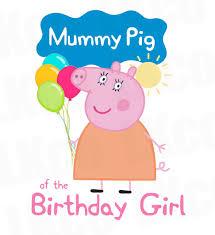 peppa pig birthday peppa pig iron on transfer mummy pig of the birthday girl