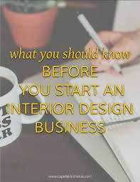 how to start an interior design business from home what to before you start an interior design business