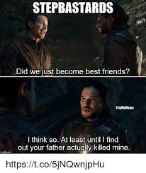 Did We Just Become Best Friends Meme - stepbastards did we just become best friends trialbymeme i think