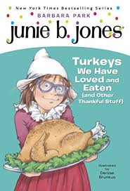 junie b jones 28 turkeys we loved and eaten and