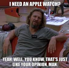You Know Meme - embrace the imockery 20 hilarious apple watch memes