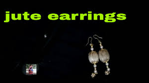 jute earrings how to make jute earrings jute jewellery