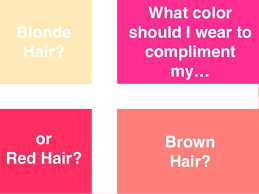 what compliments pink what color should i wear to compliment my blonde brown or red hair
