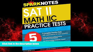 choose book 5 practice tests for the sat ii math iic sparknotes