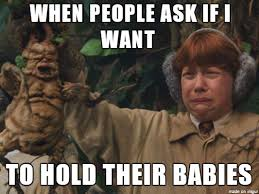 Babies Memes - my reaction to hold a person s babies meme on imgur