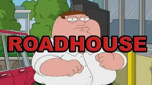 Roadhouse Meme - family guy peter griffin roadhouse youtube