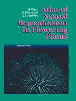 Reproduction In Flowering Plants - atlas of sexual reproduction in flowering plants mauro cresti