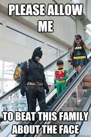 Batman Face Meme - please allow me to beat this family about the face escalator