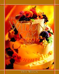 the wedding cake book dede wilson 0021898612342 amazon com books