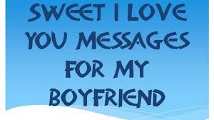 I Love My Boyfriend Picture Quotes by Cute I Love You Messages Quotes Wishes For My Boyfriend