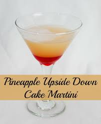 martini dessert pineapple upside down cake martini a year of cocktails