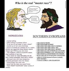 Sheeit Meme - who is the real master race nordicucks sovthern evropeans created