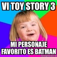 Memes De Toy Story - meme retard girl vi toy story 3 mi personaje favorito es batman