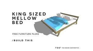 free diy furniture plans how to build a king sized mellow bed