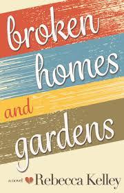 homes gardens broken homes u0026 gardens rebecca kelley writes