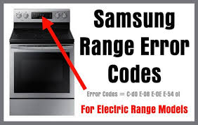 Samsung Range ERROR CODES For Electric Models