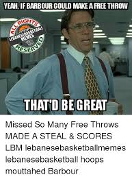 Make Free Memes - yeah ifbarbour could make a free throw aight memes that d be great