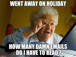 Holiday Meme - doing email after going on holiday imgflip