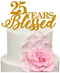 25th anniversary cake toppers 25 years blessed 25th anniversary acrylic cake topper