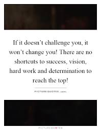 Why Won T The Challenge Work If It Doesn T Challenge You It Won T Change You There Are No