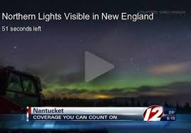 where are the northern lights visible northern lights were visible from cape cod and the islands the