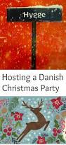 hosting a danish christmas party lifesbettertogether