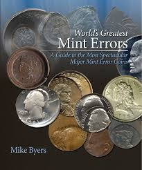world u0027s greatest mint errors mike byers 9781933990026 amazon
