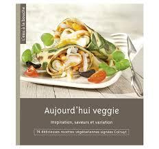 livre cuisine colruyt aujourd hui veggie colruyt