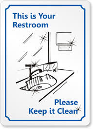 keep the bathroom clean toilet bathroom cleanliness this is your restroom keep it