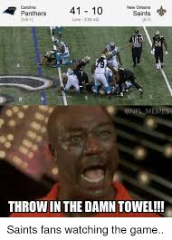 New Orleans Saints Memes - panthers 41 10 new orleans saints carolina 5 7 3 8 1 live 305 4q