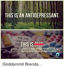Antidepressant Meme - 25 best memes about this is an antidepressant this is an