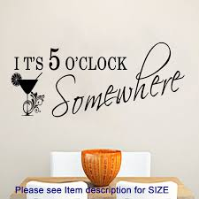wall decals stickers home decor home furniture diy its 5 o clock somewhere bar restaurant wall quote wall art kitchen home stickers