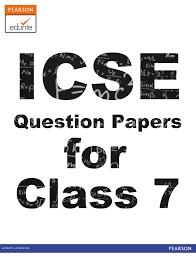 icse question papers for class 7 http icse edurite com icse