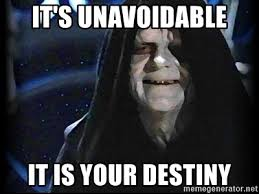 Star Wars Meme Generator - it s unavoidable it is your destiny star wars emperor meme