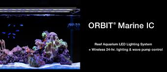 Reef Aquarium Lighting Orbit Marine Ic Saltwater Aquarium Lighting I Current Usa I Tank