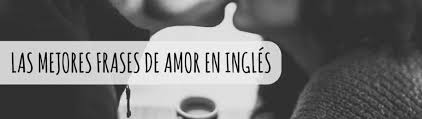 imagenes de amor en ingles español frases de amor en inglés cómo ligar en inglés mosalingua