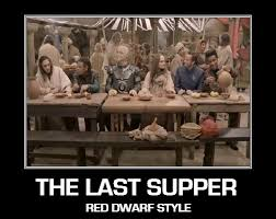 Last Supper Meme - the last supper red dwarf style by doctorwhoone on deviantart