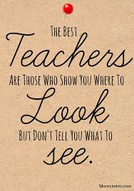 Great Best Teaching Quote The Best Teachers Are Those Who Show You Where To