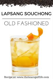 old fashioned recipe lapsang souchong old fashioned the cup of life
