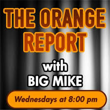 the orange report with big mike by the orange report on apple podcasts