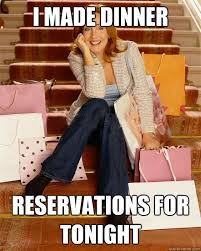 Stay At Home Mom Meme - i made dinner reservations for tonight stay at home mom quickmeme