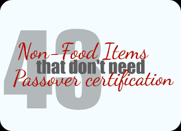 passover items 43 non food items that don t need passover certification updated
