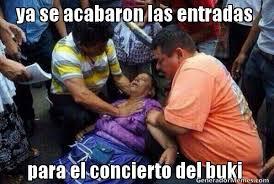 Memes Del Buki - ya se acabaron las entradas para el concierto del buki meme de